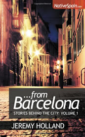 …From Barcelona – Stories Behind The City: Volume 1 by Jeremy Holland
