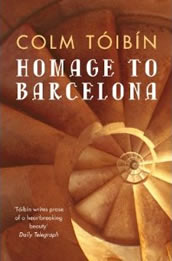 Homage To Barcelona by Colm Tóibín