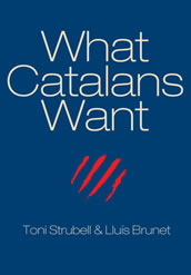 What Catalans Want by Toni Strubell