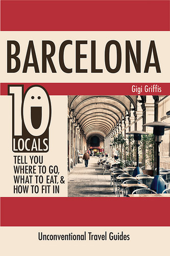 Barcelona: 10 Locals Tell You Where to Go, What to Eat, and How to Fit In